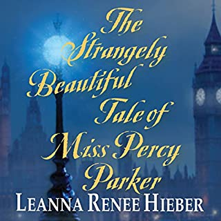 The Strangely Beautiful Tale of Miss Percy Parker audiobook cover art