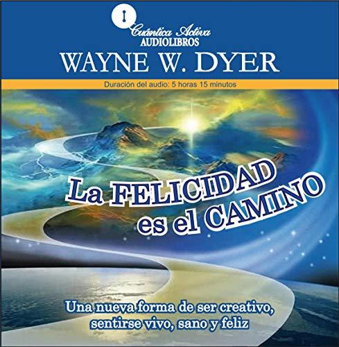 La felicidad es el camino [Happiness Is the Way] audiobook cover art