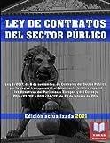 LEY DE CONTRATOS DEL SECTOR PÚBLICO. Edición actualizada 2021.: Legislación Española Actualizada. Ley 9/2017, de Contratos del Sector Público.