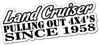 Land Cruiser Since 1958 Sticker Decal 4x4 4WD Funny Ute
