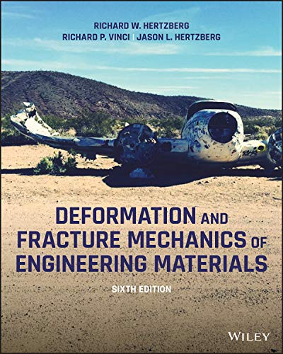 Compare Textbook Prices for Deformation and Fracture Mechanics of Engineering Materials 6 Edition ISBN 9781119670575 by Hertzberg, Richard W.,Vinci, Richard P.,Hertzberg, Jason L.