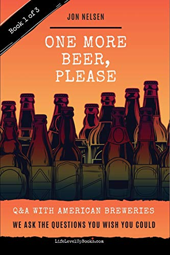 One More Beer, Please: Q&A With American Breweries Vol. 1 (American Craft Breweries)
