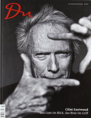 Du - das Kulturmagazin (März 2012): Clint Eastwood - Das Gute im Blick, das Böse im Griff (Du Kulturmagazin)