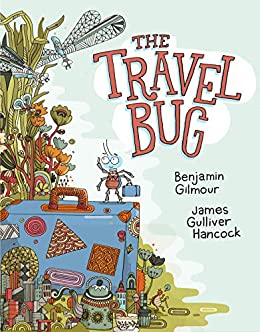 The Travel Bug by [Benjamin Gilmour, James Gulliver Hancock]