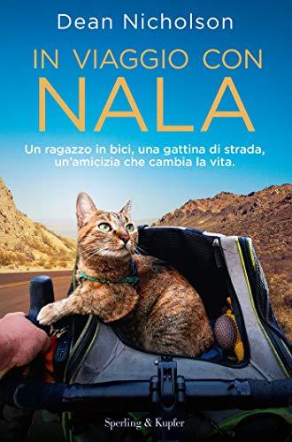 In viaggio con Nala: Un ragazzo in bici, una gattina di strada, un'amicizia che cambia la vita
