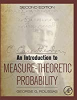 An Introduction to Measure-Theoretic Probability, Second Edition by George G. Roussas(2014-04-07)