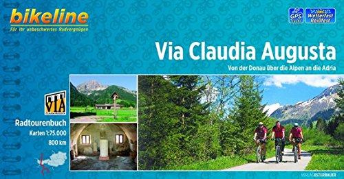 Bikeline Via Claudia Augusta: Von der Donau über die Alpen an die Adria, 800 km, Radtourenbuch 1 : 75 000, wetterfest/reißfest, GPS-Tracks-Download