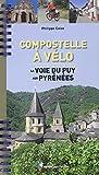 Compostelle à vélo, la voie du Puy aux Pyrenées