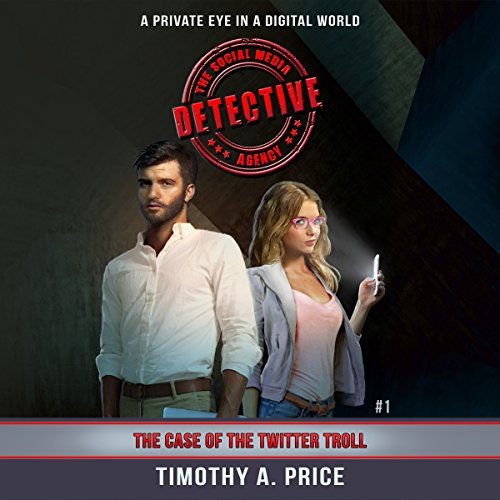 The Case of the Twitter Troll     The Social Media Detective Agency, Book 1              By:                                                                                                                                 Timothy A. Price                               Narrated by:                                                                                                                                 Charles Bice                      Length: 1 hr and 1 min     1 rating     Overall 3.0
