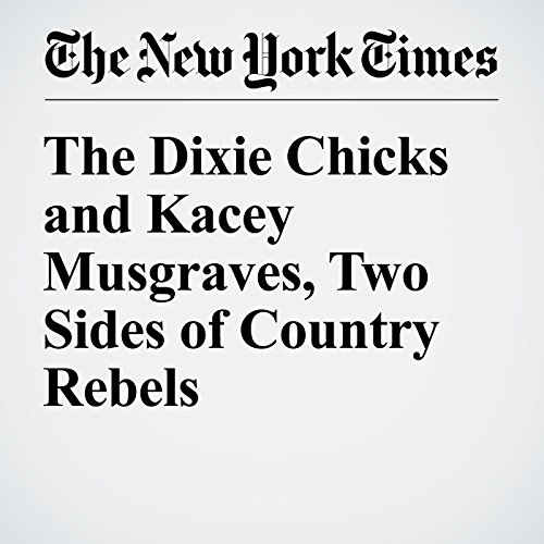 The Dixie Chicks and Kacey Musgraves, Two Sides of Country Rebels audiobook cover art