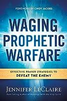 Waging Prophetic Warfare