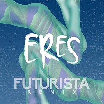 Eres (Futurista Remix)