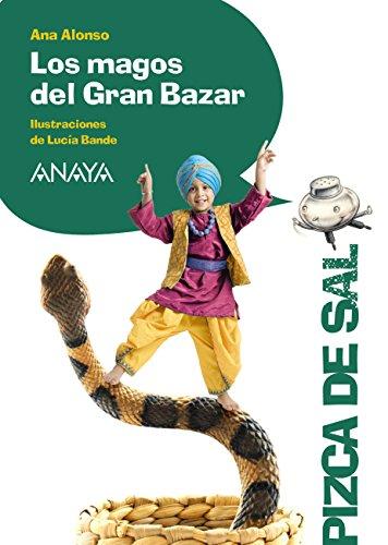 Los magos del Gran Bazar (LITERATURA INFANTIL (6-11 años) - Pizca de Sal) (Spanish Edition)