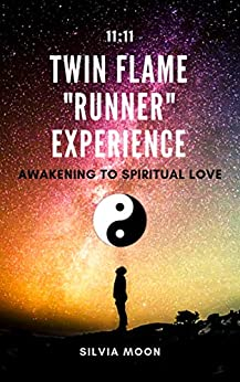 """TWIN FLAME """"RUNNER"""" EXPERIENCE: Always Connected in Soul (The Runner Twin Flame Experience Book 2) by [Silvia Moon]"""