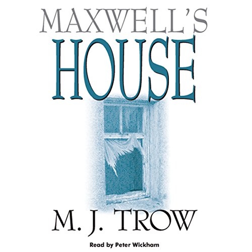 Maxwell's House                   By:                                                                                                                                 M. J. Trow                               Narrated by:                                                                                                                                 Peter Wickham                      Length: 8 hrs and 50 mins     11 ratings     Overall 4.3