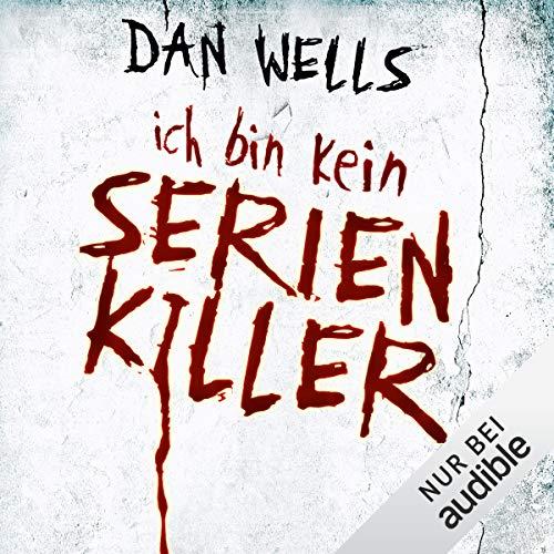 Ich bin kein Serienkiller: Serienkiller 1