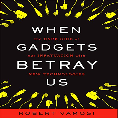 When Gadgets Betray Us cover art