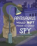 An Apatosaurus Would NOT Make a Good Spy (Dinosaur Daydreams)