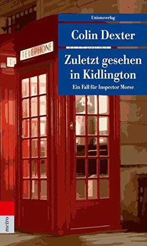 Zuletzt gesehen in Kidlington: Kriminalroman. Ein Fall für Inspector Morse 2