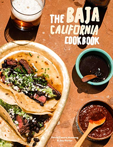 The Baja California Cookbook: Exploring the Good Life in Mexico (English Edition)