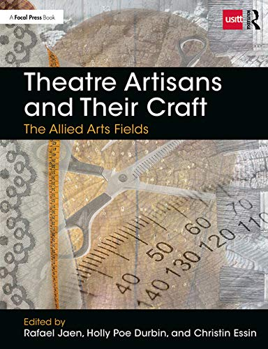 Theatre Artisans and Their Craft: The Allied Arts Fields (Backstage)