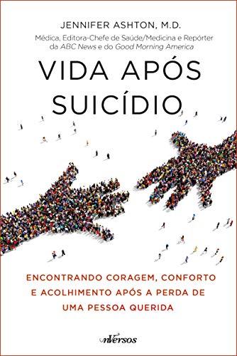 Vida Após Suicídio: Encontrando Coragem, Conforto e Acolhimento após a Perda de uma Pessoa Querida