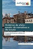 Histórias de afeto - ensaio de narrativas e de escuta: Ensaiando histórias e afetos em hospitais (Portuguese Edition)