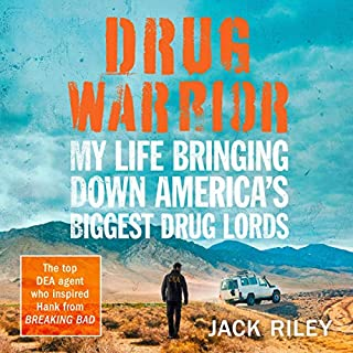 Drug Warrior     My Life Bringing Down America's Biggest Drug Lords              By:                                                                                                                                 Jack Riley                               Narrated by:                                                                                                                                 Brett Barry                      Length: 8 hrs and 57 mins     10 ratings     Overall 4.2