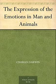 The Expression of the Emotions in Man and Animals (English Edition) por [Charles Darwin]