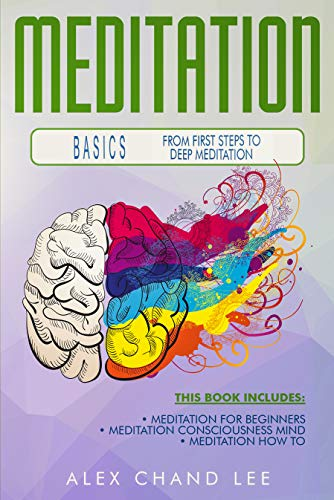 Meditation Basics From first steps to deep Meditation (English Edition)