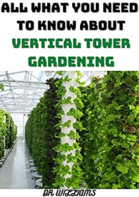 Vertical Tower Gardening: All What You Need To Know About Vertical Tower Gardening