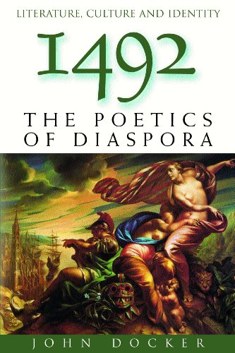 1492: The Poetics of Diaspora (Literature Culture and Identity)