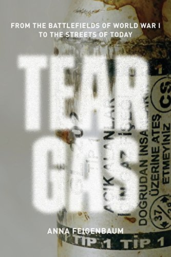Image of Tear Gas: From the Battlefields of World War I to the Streets of Today