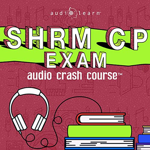 SHRM-CP Audio Crash Course - Complete Review for the Society for Human Resource Management Certified Professional Exam! Audiobook By AudioLearn Content Team cover art
