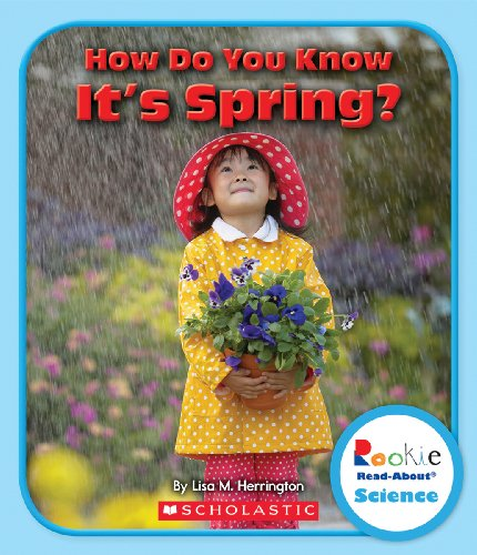 How Do You Know It's Spring? (Rookie Read-About Science: Seasons)