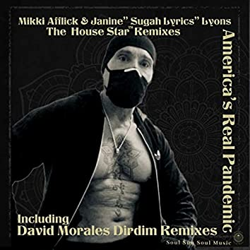 America's Real Pandemic 'The House Star™' Including David Morales Remixes