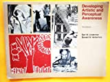 Developing Artistic and Perceptual Awareness; Art Practice in the Elementary Classroom -