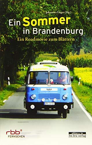 Ein Sommer in Brandenburg. Ein Roadmovie zum Blättern