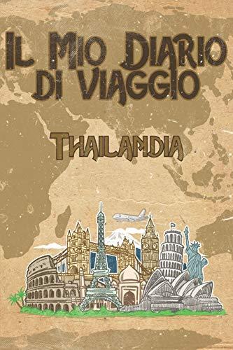 Il mio diario di viaggio Thailandia: 6x9 Diario di viaggio I Taccuino con liste di controllo da compilare I Un regalo perfetto per il tuo viaggio in Thailandia e per ogni viaggiatore