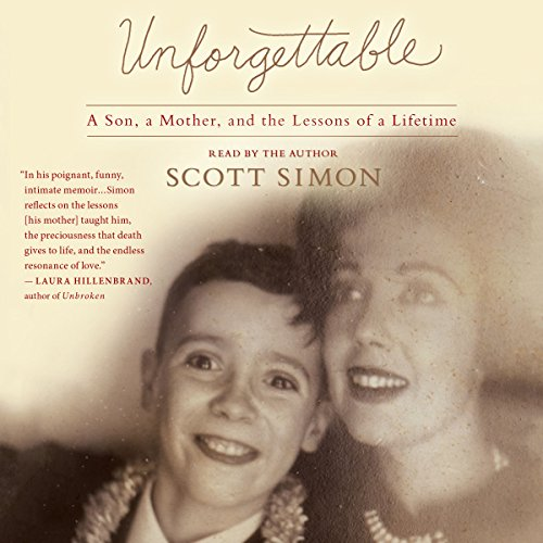 Unforgettable Audiobook By Scott Simon cover art