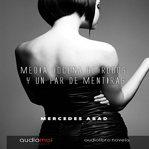 Media docena de robos y un par de mentiras [Half a Dozen Robberies and a Couple of Lies] audiobook cover art