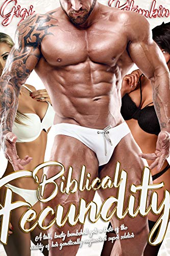 Biblical Fecundity: A tall, busty bombshell gets a taste of the virility of her genetically engineered super soldier (English Edition)