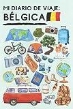 Mi Diario De Viaje Bélgica: Con Plantillas Para Rellenar Y Llevar Un Seguimiento Completo De Tu Viaje Por Bélgica - 120 Páginas