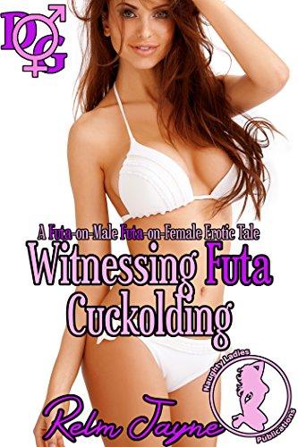 Witnessing Futa Cuckolding: A Futa-on-Male, Futa-on-Female Erotic Tale (Cuckolded by the Futa Next Door Book 1) (English Edition)