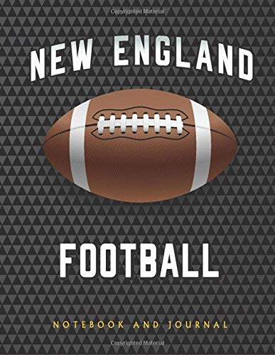 New England: American Football Journal / Notebook /Diary to write in and record your thoughts.