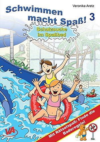 Schatzsuche im Spaßbad: Mit Rätselspaß: Finde die Baderegeln! (Schwimmen macht Spaß!)