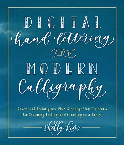 Kim, S: Digital Hand Lettering and Modern Calligraphy: Essential...