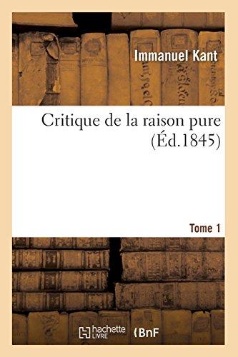 Critique de la raison pure. Tome 1 (Éd.1845)