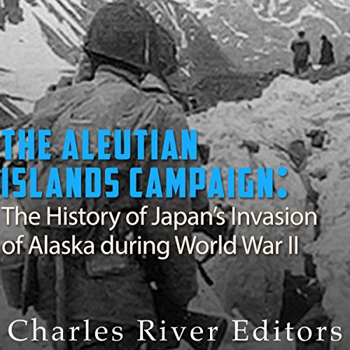 The Aleutian Islands Campaign audiobook cover art