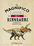 Il magnifico libro dei dinosauri...